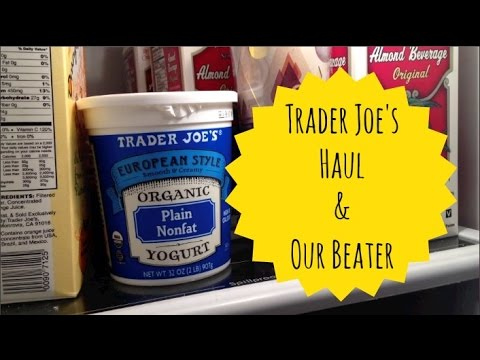 trader-joes-haul-and-our-beater