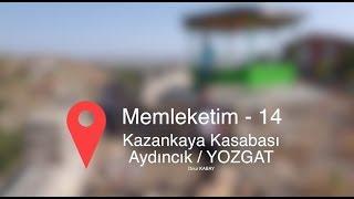 Memleketim 14 - Kazankaya Kasabası - Aydıncık/YOZGAT