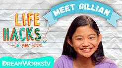 Life Hacks For Kids With Jillian