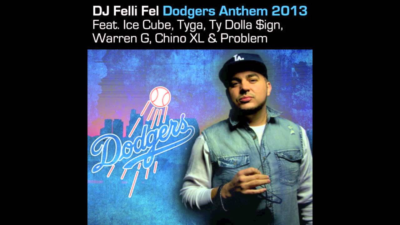 DJ Felli Fel - Dodgers Anthem 2013 ft. Ice Cube, Tyga, Ty Dolla $ign, Warren G, Chino XL, Problem