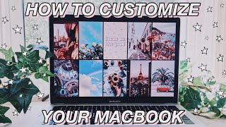 how to customize your macbook!