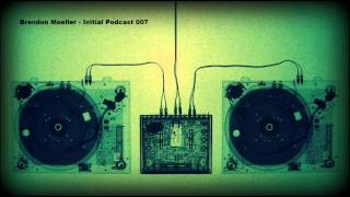 Brendon Moeller - Initial Podcast 007