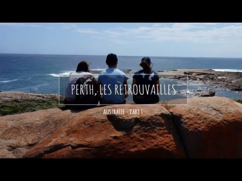 (12) Australie - Perth, les retrouvailles - Part 1