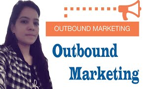 What Is Outbound Marketing ? What Are The Steps For Outbound Marketing (Hindi)