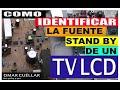Gambar cover 🔥  Aprende fácil a identificar la fuente Stand By en los TV LCD.