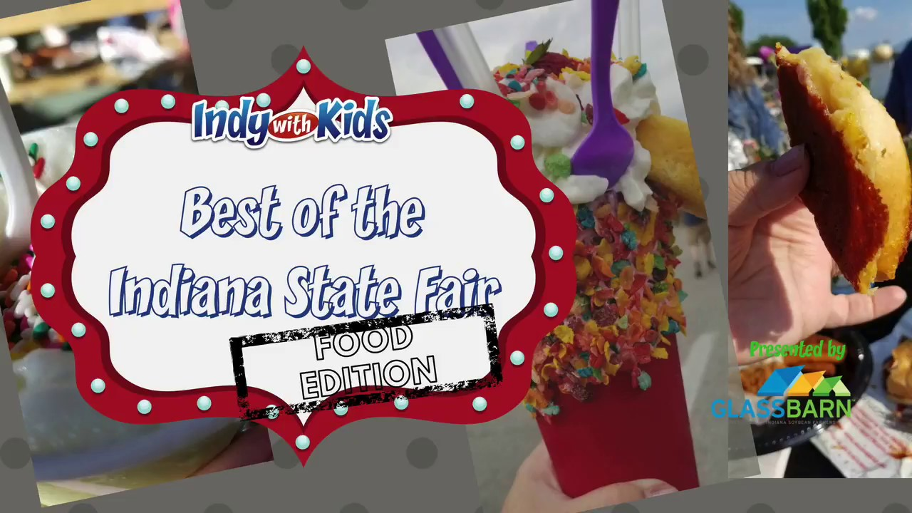 The Best of the Indiana State Fair 2018 | Food Edition