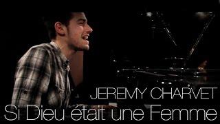 Si Dieu était une Femme - Jeremy Charvet - The Voice 4