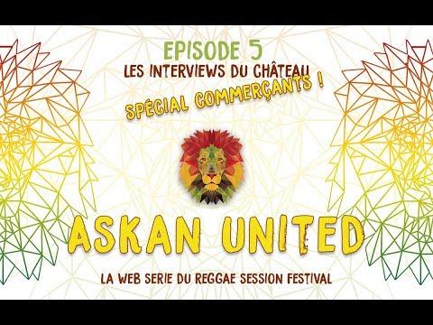 EP05  - Askan United @Reggae Session Festival - spécial commerçants
