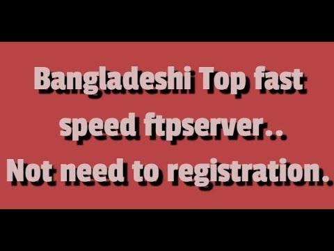 bangladeshi fast ftp server 2019/ bd ftp server list / no registration need
