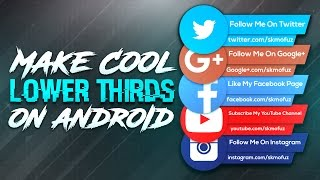 HOW TO MAKE COOL LOWER THIRDS ON ANDROID (Ps Touch)
