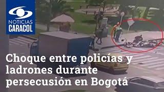 Impactante choque entre policías y ladrones durante persecusión en Bogotá