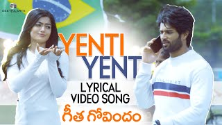 Yenti Yenti Lyrical Video Song | Vijay Deverakonda, Rashmika Mandanna | Geetha Govindam