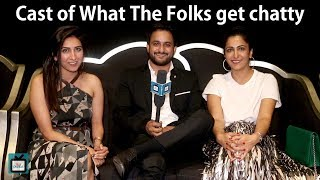What the Folks Season 2; Cast share their fondest memory while shooting I Exclusive I TellyChakkar