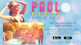 Pool Party Summer Vibes: The Album - Mini Mix