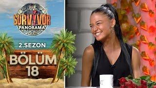 Survivor Panorama 2.Sezon | 18.Bölüm