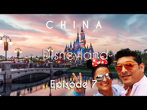 China Travel | Disneyland Park | Shanghai | Vacation Episode - 7/12