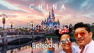 China Travel | Disneyland Park | Shanghai | Vacation Episode - 7/12