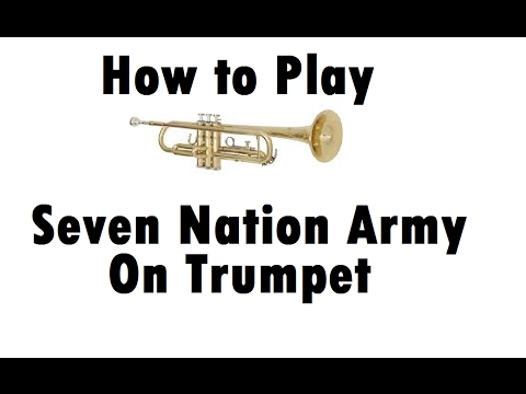 How to Play Seven Nation Army on the Trumpet