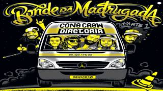 ConeCrewDiretoria - Bonde da Madrugada, Parte 1 (Álbum Completo + Download) 2014