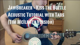 Jawbreaker - Kiss the Bottle (Guitar Lesson/Tutorial with Tabs) Tim McIlrath Version