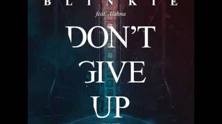 Blinkie - Dont Give Up On Love - James Hype Remix