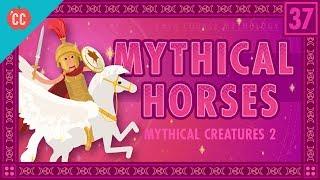 Mythical Horses: Crash Course World Mythology #37