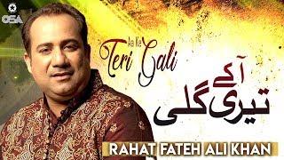 Aa Ke Teri Gali | Rahat Fateh Ali Khan | Qawwali official version | OSA Islamic