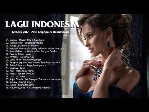 BEST LAGU POP INDONESIA HITS TERBARU 2018 - Enak Didengar saat Tidur [Pilihan Terbaik Saat Ini]