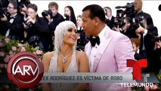 Famosos ARV: Alex Rodríguez fue víctima de robo millonario y más | Al Rojo Vivo | Telemundo