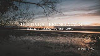 Fugitivos - Bruno Alves (OT 2020) | Karaoke acústico guitarra