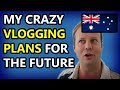 My crazy VLOGGING PLANS for the future