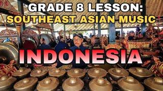 Download GRADE 8: SOUTHEAST ASIAN MUSIC [INDONESIA] ft. MAAM ESPIE BUADO I Herzon Cabanayan I PHILIPPINES
