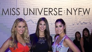 NYFW with Miss Universe 2014, Miss USA 2015 and Miss Teen USA 2015
