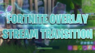 FORTNITE Rift Overlay & Stream Transition | Download link in description