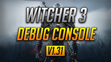 Witcher 3 | Enable the Debug Console | ALL VERSIONS (v1.31) | NO MODS