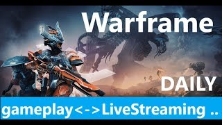 🔴 104 WARFRAME ( LEVEL 7 )  DAILY  GAME PLAY Live Stream