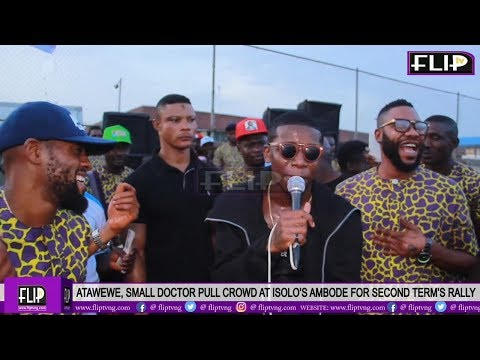 ATAWEWE, SMALL DOCTOR PULL CROWD AT ISOLO'S AMBODE FOR SECOND TERM'S RALLY