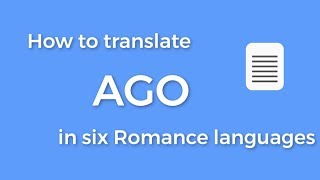 How to translate AGO in six Romance languages