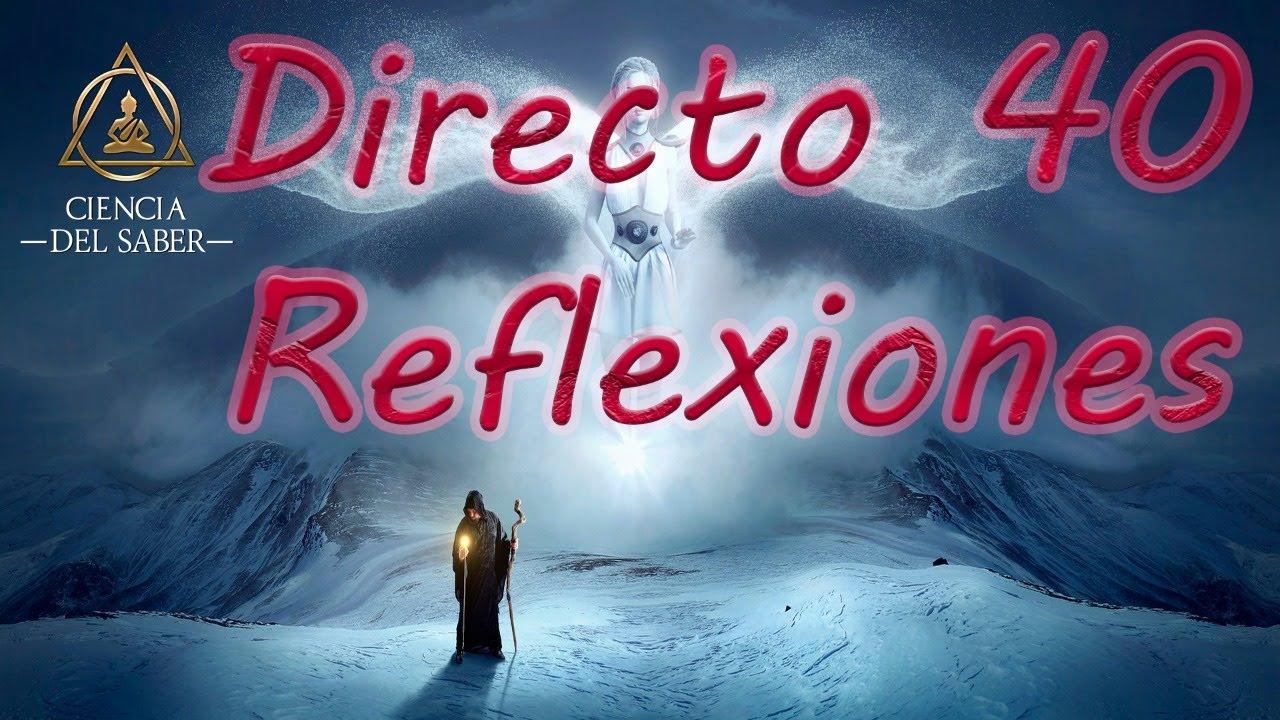 Directo 40 - Reflexiones que encierran Sabiduría