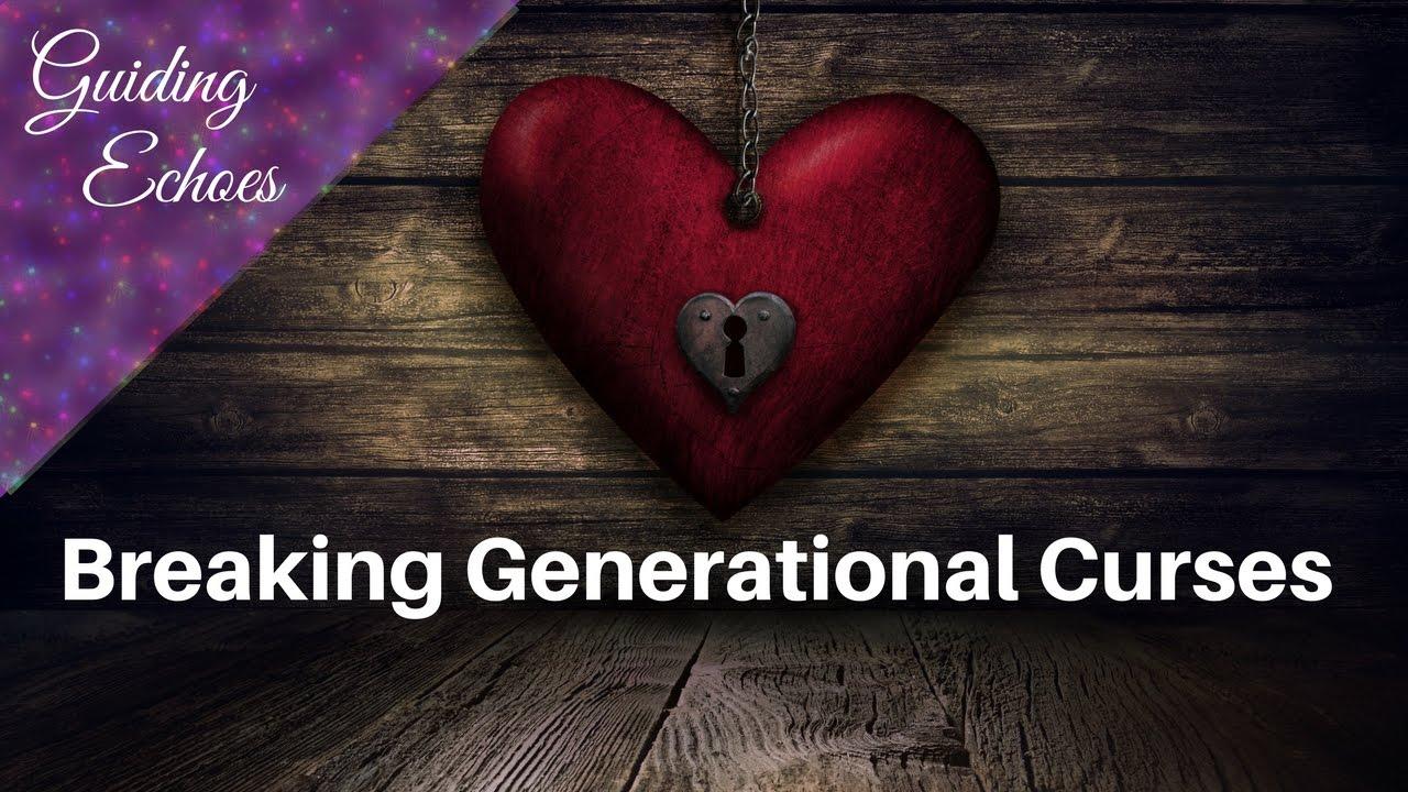 3 Ways To Break Generational Curses | Guiding Echoes
