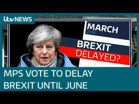Brexit delayed: MPs vote to delay UK's exit from EU beyond March 29 | ITV News