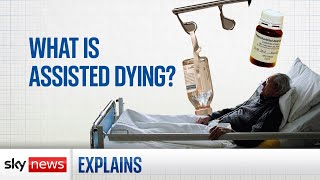Assisted dying: What is it and could it become legal in the UK?