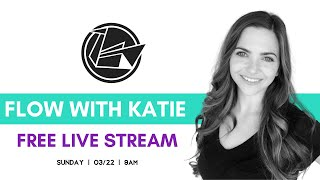 Flow with Katie | 3/22 -  9AM
