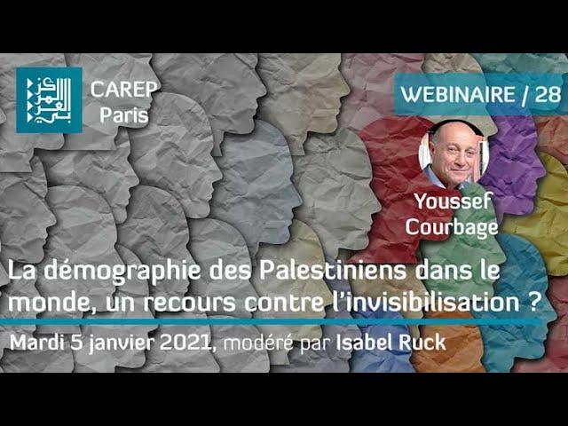 Webinaire 28 / La démographie des Palestiniens dans le monde : un recours contre l'invisibilisation
