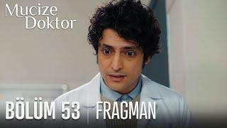 Mucize Doktor 53. Bölüm Fragmanı