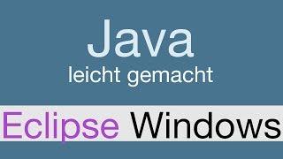 Java Programmieren lernen   IDE Eclipse Windows installieren - 002