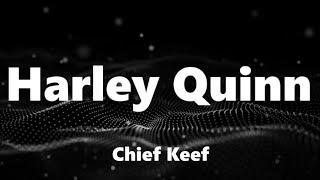Chief Keef - Harley Quinn (Lyrics)