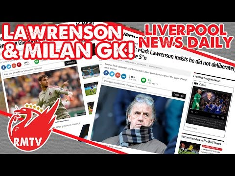 Lawrenson Blunder & Liverpool Targeting Milan GK! | LFC News Daily