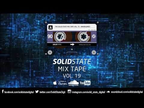 The Solid Sate Mix Tape Vol 19 - Aaron James