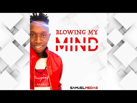 Blowing My Mind | Samuel Medas